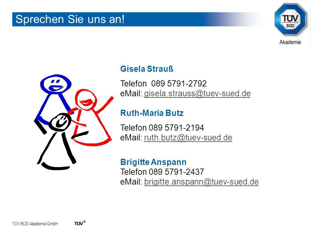 Sprechen Sie uns an! Gisela Strauß Telefon 089 5791-2792