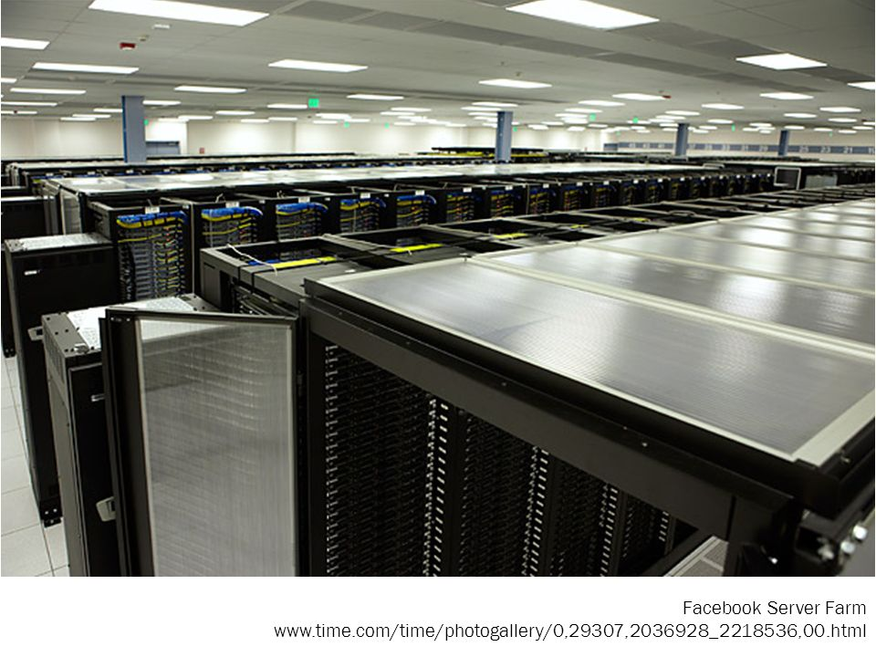 Facebook Server Farm www. time