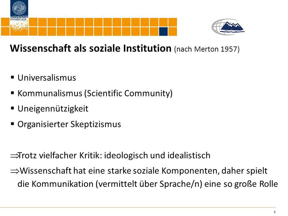 Wissenschaft als soziale Institution (nach Merton 1957)