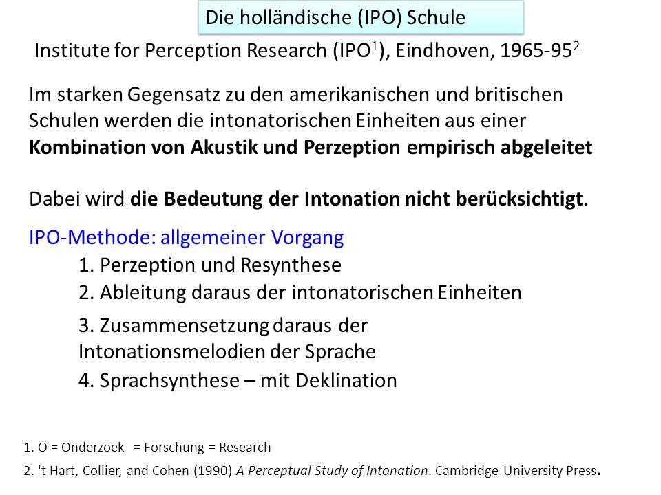 Die holländische (IPO) Schule