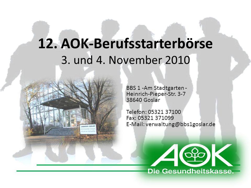 12. AOK-Berufsstarterbörse 3. und 4. November 2010