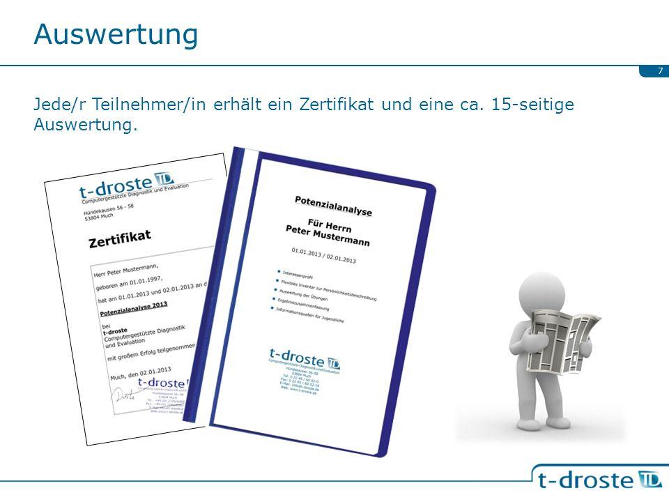 Auswertung Jede/r Teilnehmer/in erhält ein Zertifikat und eine ca. 15-seitige Auswertung.