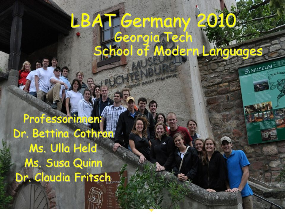 LBAT Germany 2010 Georgia Tech School of Modern Languages