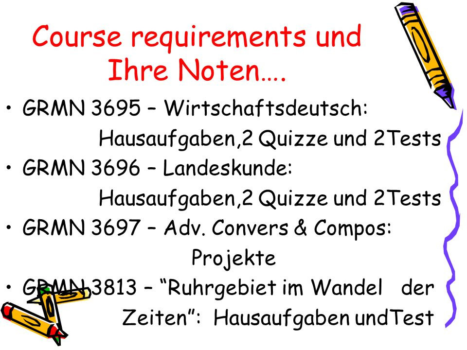 Course requirements und Ihre Noten….