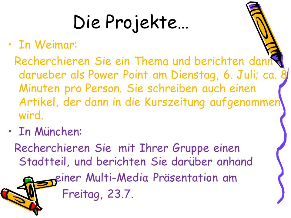 Die Projekte… In Weimar: