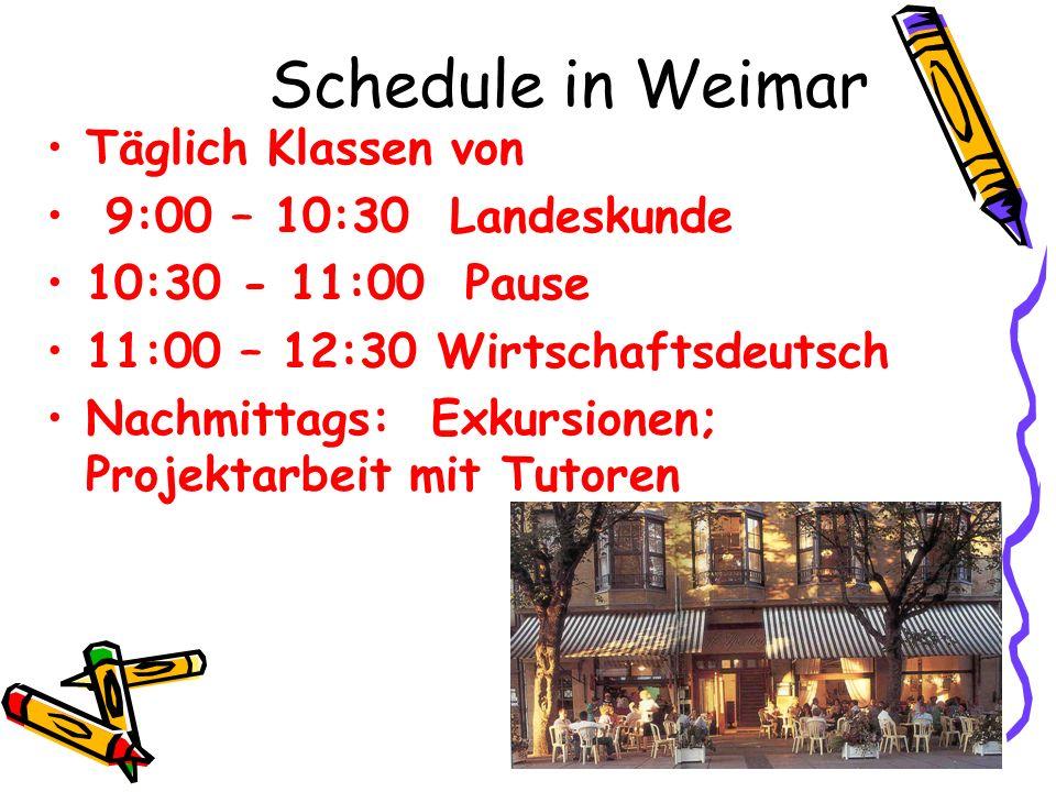 Schedule in Weimar Täglich Klassen von 9:00 – 10:30 Landeskunde