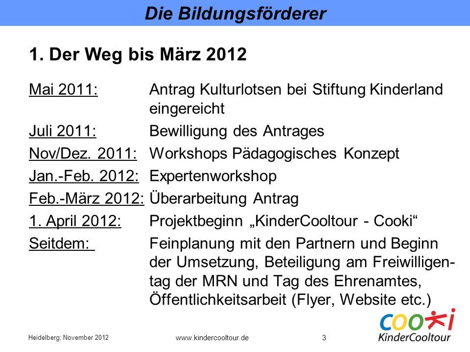 Die Bildungsförderer 1. Der Weg bis März 2012