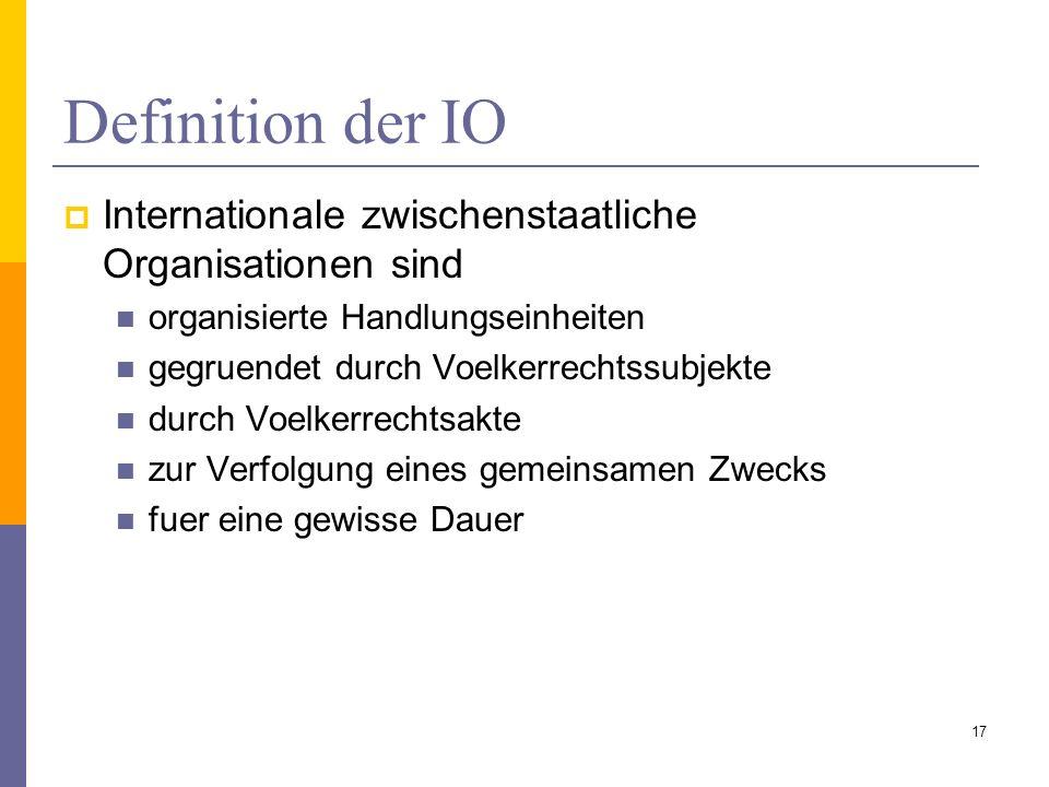 Definition der IOInternationale zwischenstaatliche Organisationen sind. organisierte Handlungseinheiten.