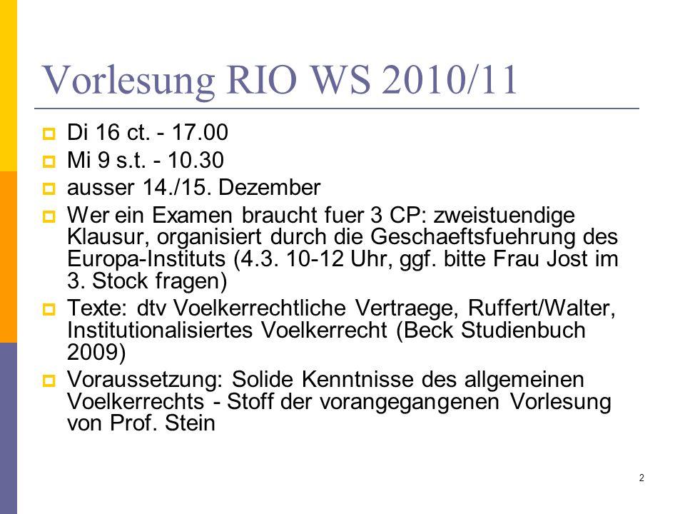Vorlesung RIO WS 2010/11 Di 16 ct. - 17.00 Mi 9 s.t. - 10.30
