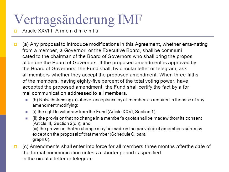 Vertragsänderung IMF Article XXVIII A m e n d m e n t s