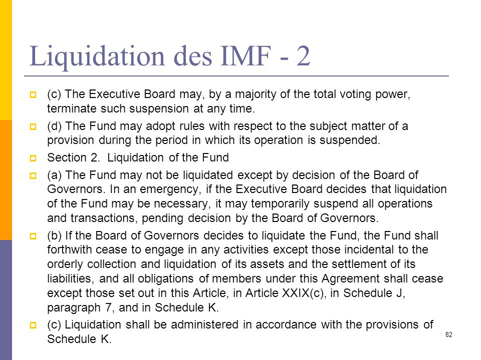 Liquidation des IMF - 2(c) The Executive Board may, by a majority of the total voting power, terminate such suspension at any time.