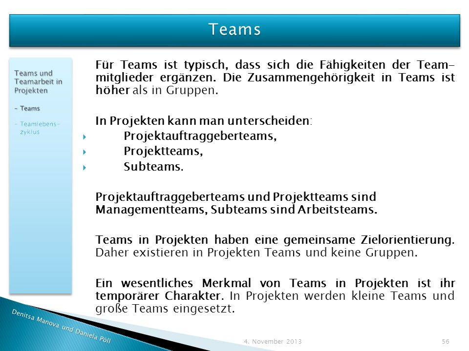 Teams Teams und Teamarbeit in Projekten. - Teams. - Teamlebens- zyklus.
