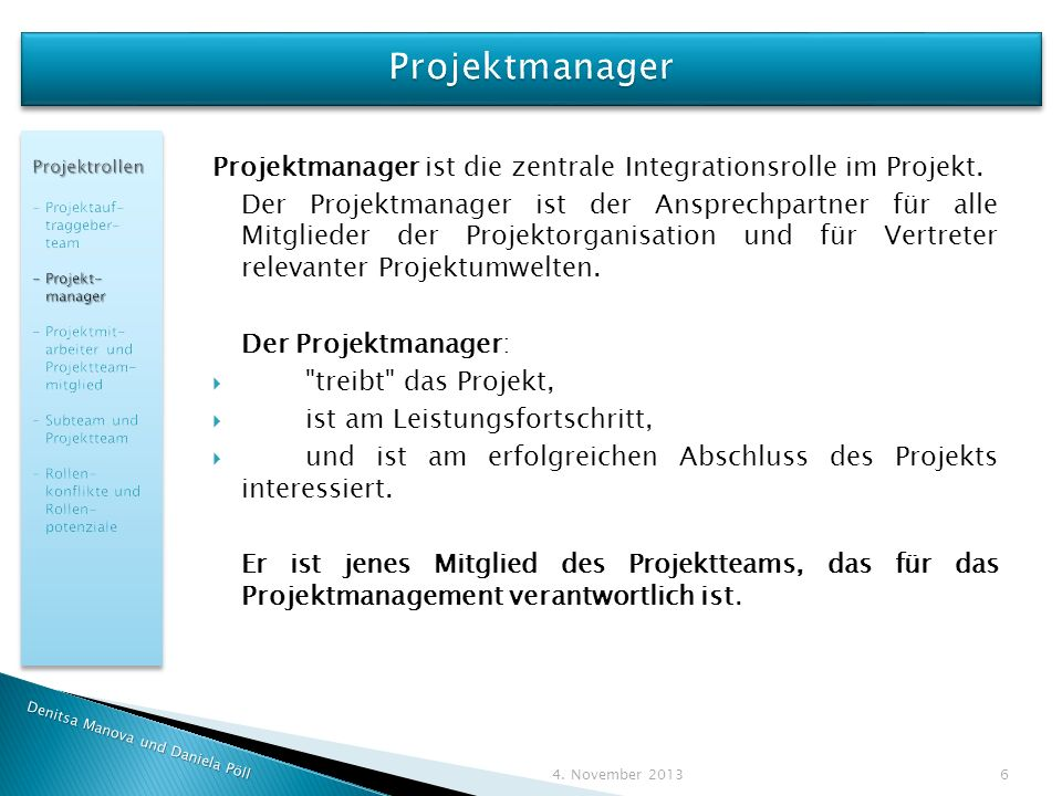 Projektmanager Projektrollen. - Projektauf- traggeber- team. - Projekt- manager. - Projektmit-