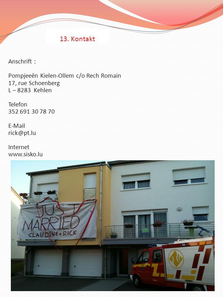 13. Kontakt Anschrift : Pompjeeën Kielen-Ollem c/o Rech Romain 17, rue Schoenberg.