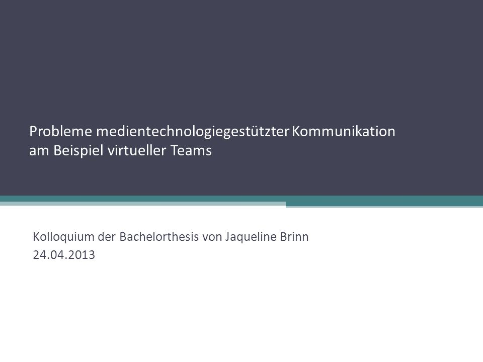 Kolloquium der Bachelorthesis von Jaqueline Brinn 24.04.2013