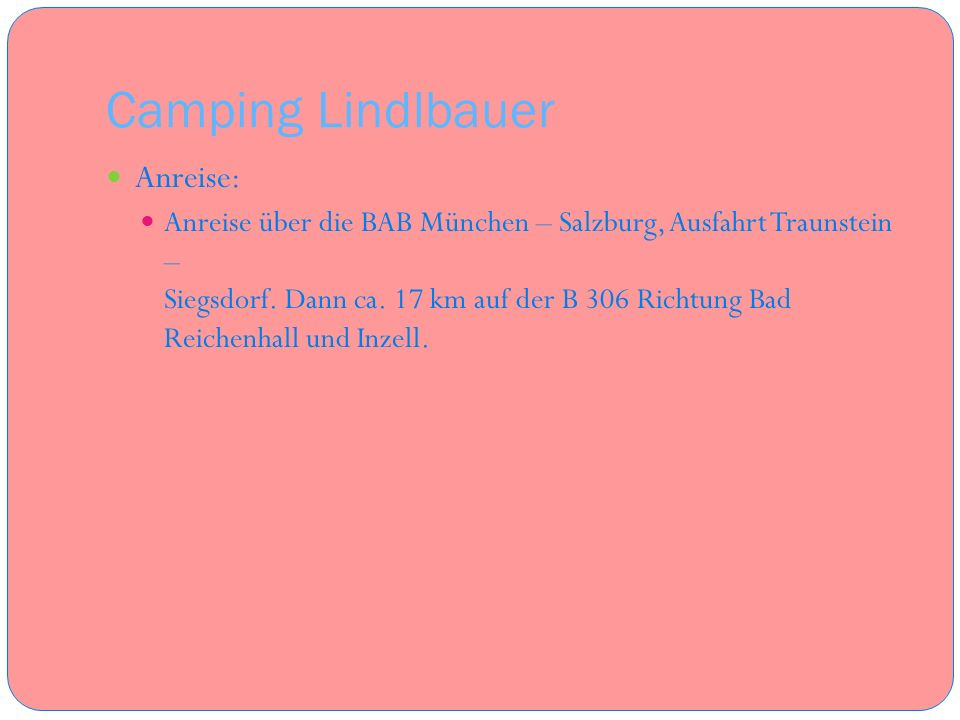 Camping Lindlbauer Anreise: