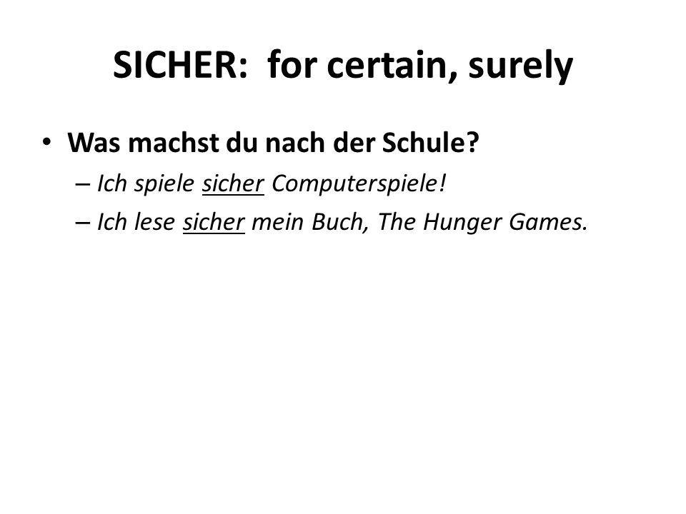 SICHER: for certain, surely
