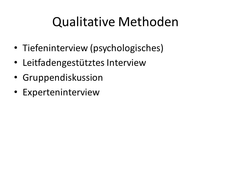 Qualitative Methoden Tiefeninterview (psychologisches)