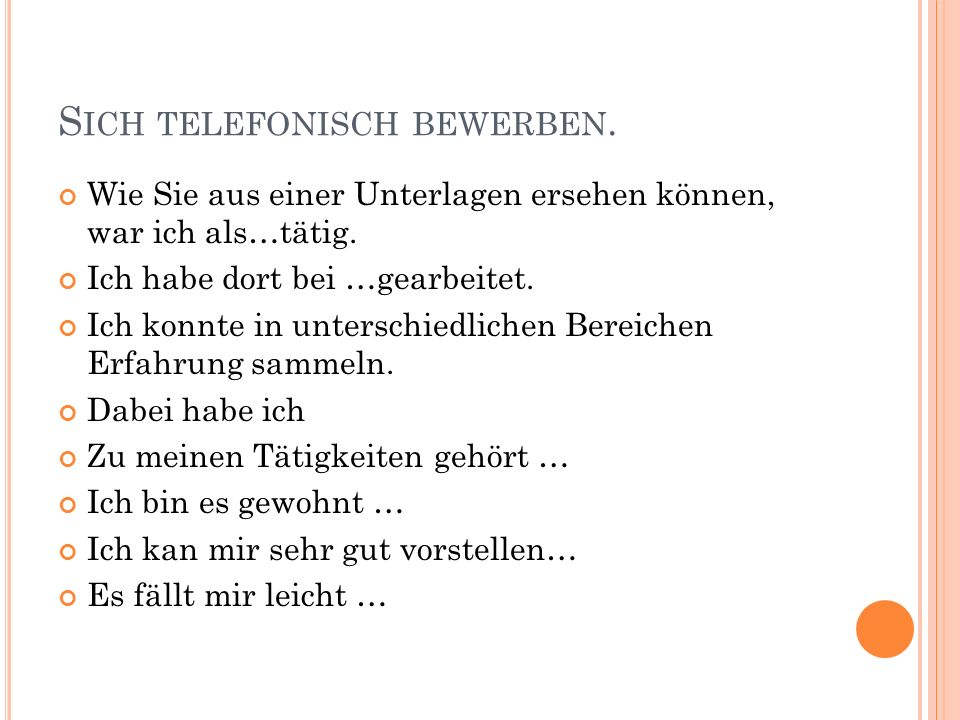 Sich telefonisch bewerben.