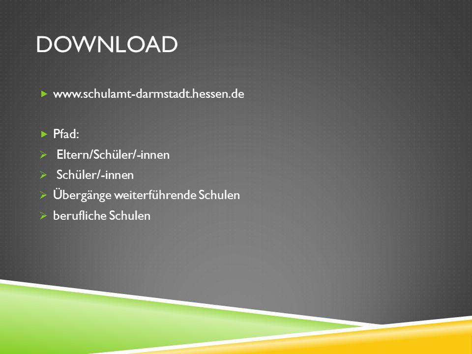 Download www.schulamt-darmstadt.hessen.de Pfad: Eltern/Schüler/-innen
