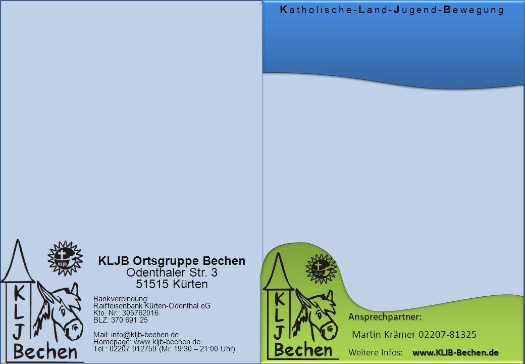 Martin Krämer 02207-81325 Ansprechpartner: www.KLJB-Bechen.de