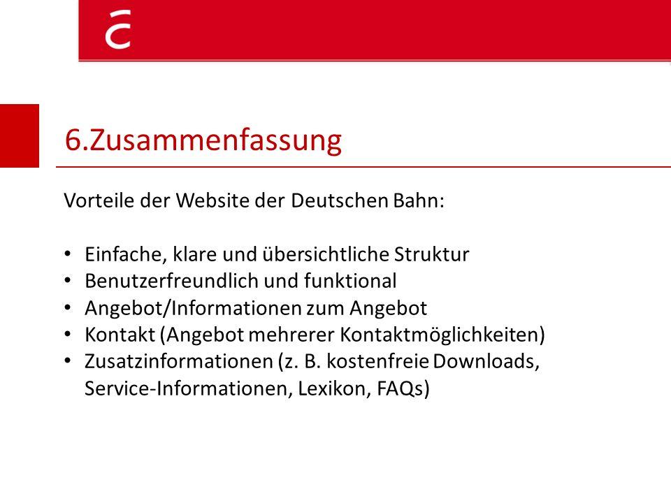 6.Zusammenfassung Vorteile der Website der Deutschen Bahn: