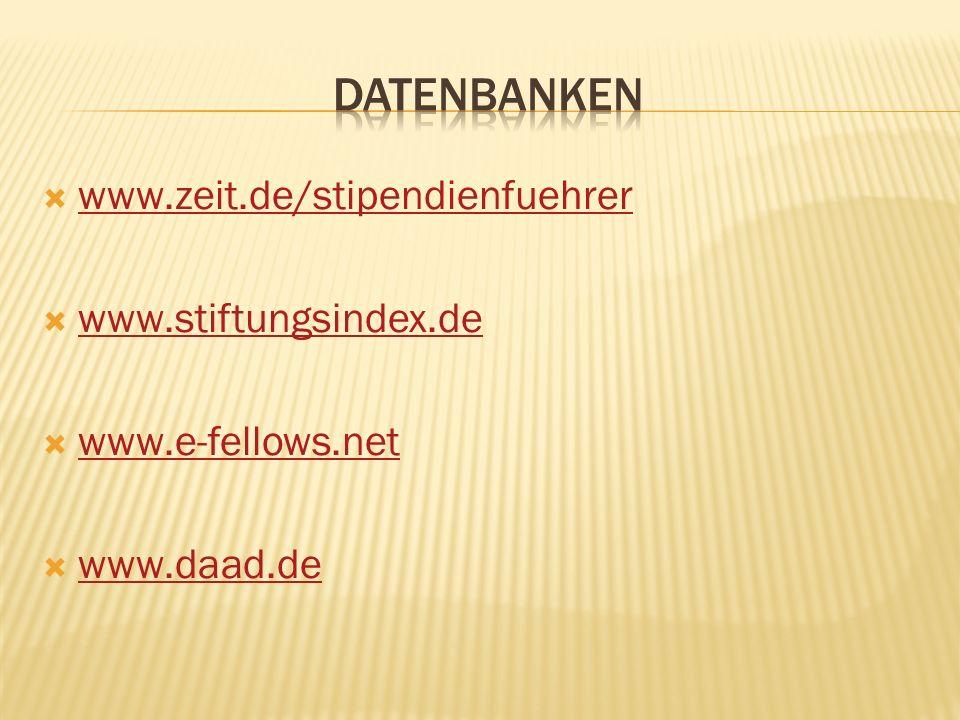 Datenbanken www.zeit.de/stipendienfuehrer www.stiftungsindex.de