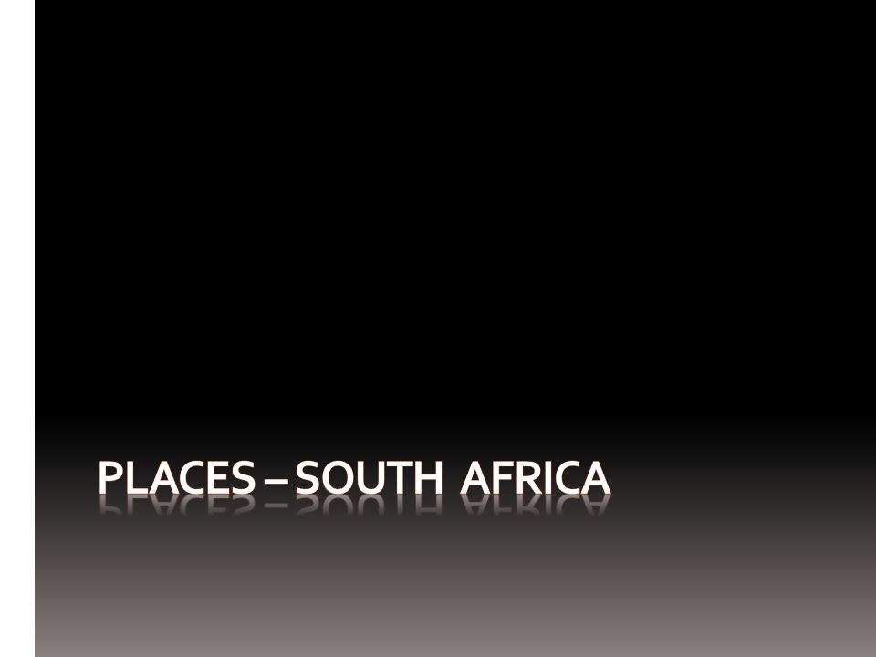 PLACES – SOUTH AFRICA