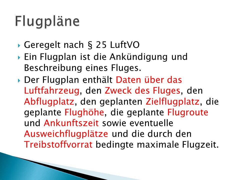 Flugpläne Geregelt nach § 25 LuftVO