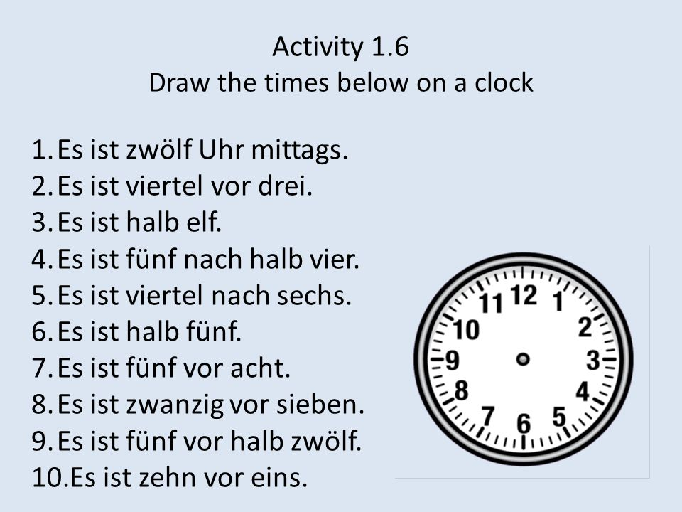 Activity 1.6 Draw the times below on a clock