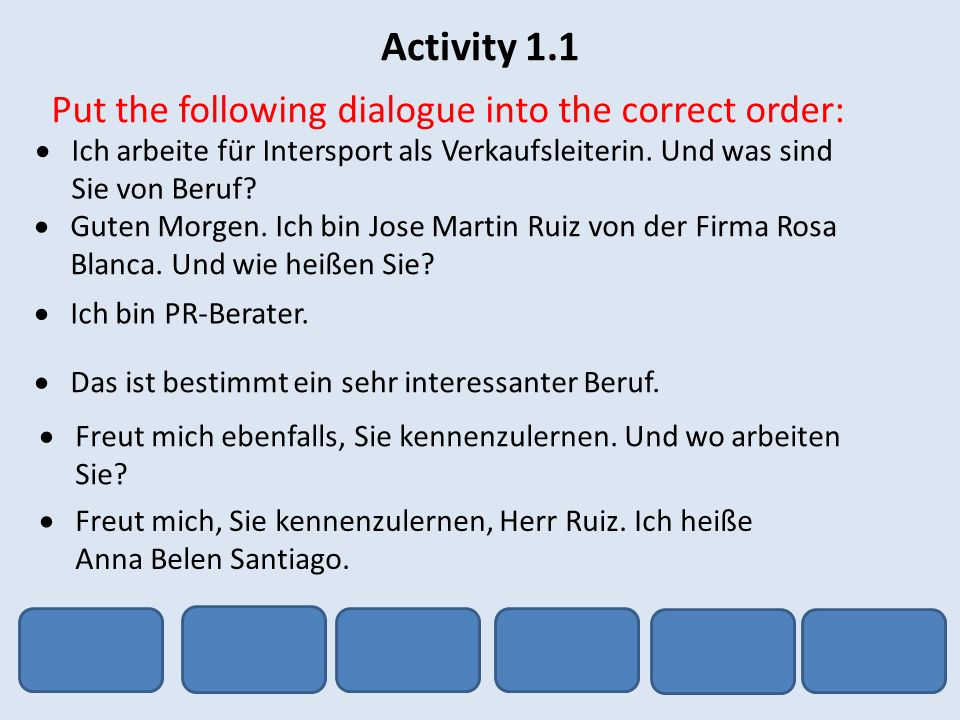 Activity 1.1 Put the following dialogue into the correct order: