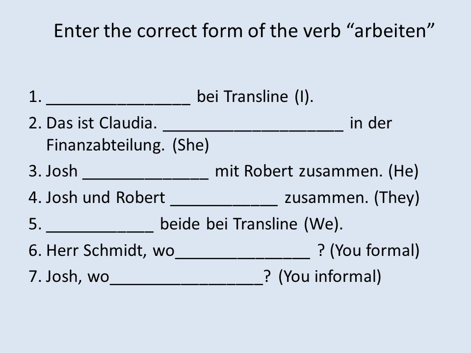 Enter the correct form of the verb arbeiten