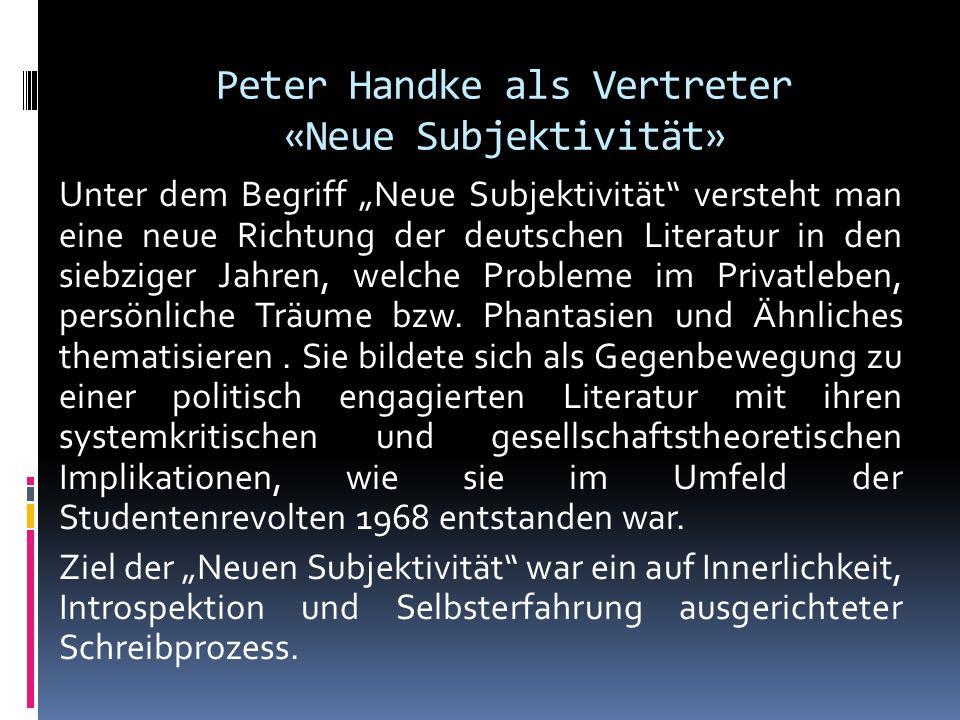 Peter Handke als Vertreter «Neue Subjektivität»