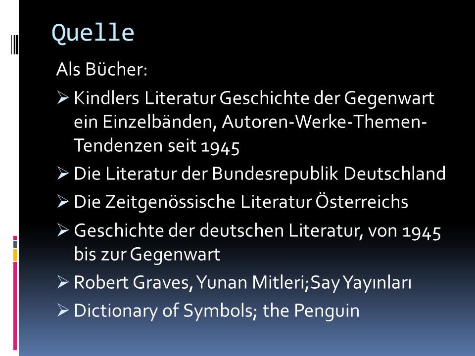 Quelle Als Bücher: Kindlers Literatur Geschichte der Gegenwart ein Einzelbänden, Autoren-Werke-Themen- Tendenzen seit 1945.