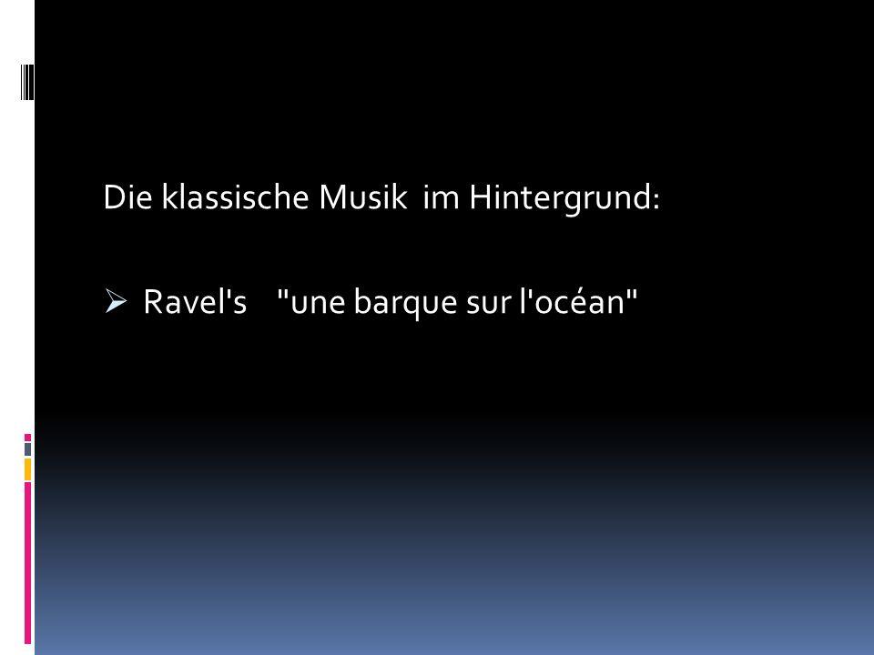 Die klassische Musik im Hintergrund: