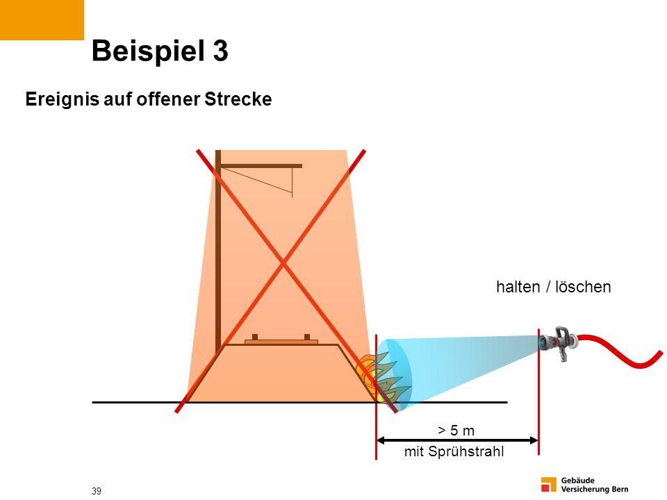 Beispiel 3 Ereignis auf offener Strecke halten / löschen > 5 m