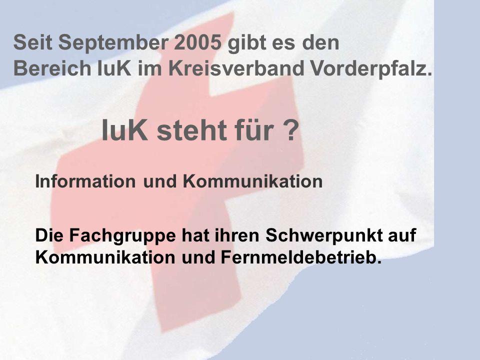 IuK steht für Seit September 2005 gibt es den