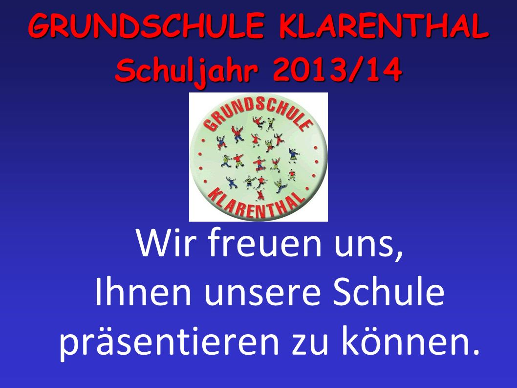 GRUNDSCHULE KLARENTHAL Schuljahr 2013/14