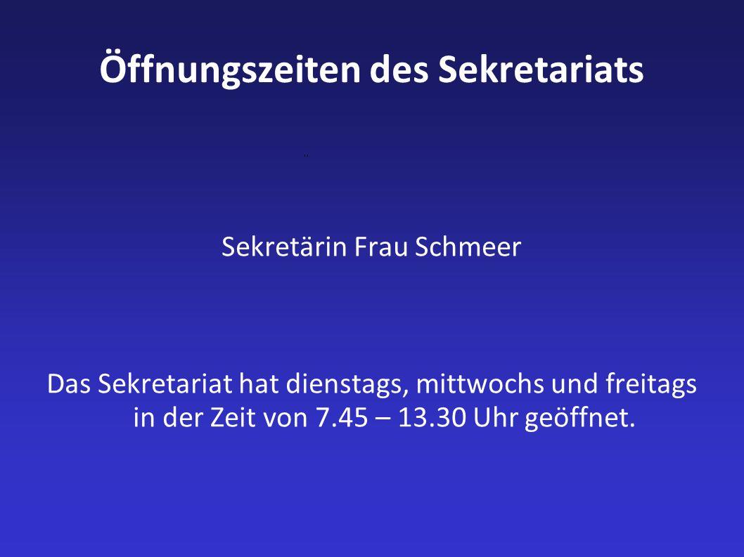 Öffnungszeiten des Sekretariats