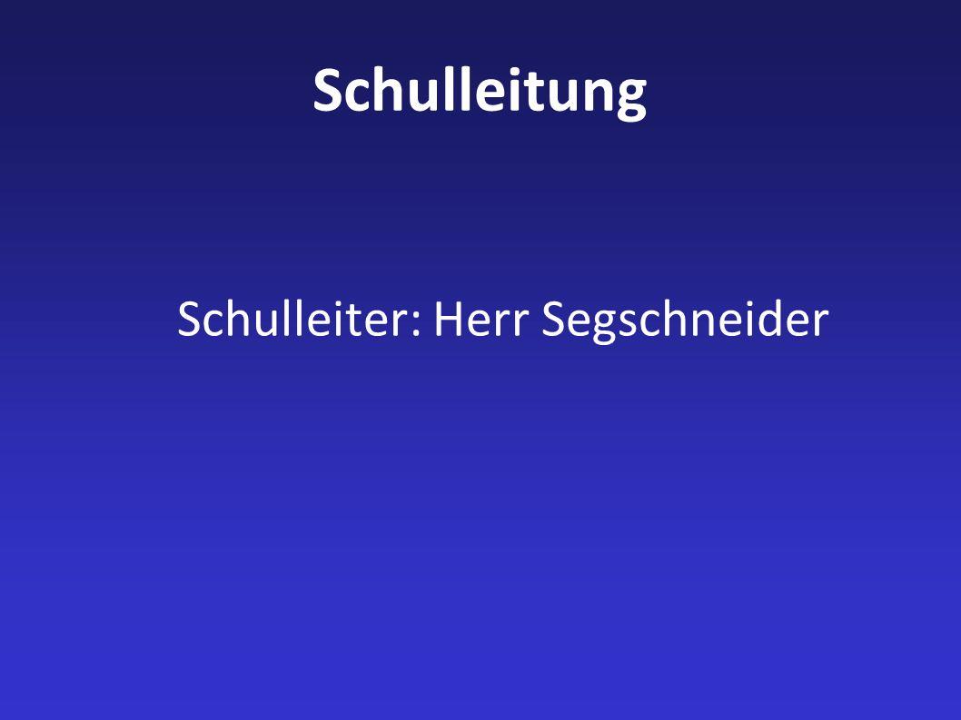 Schulleiter: Herr Segschneider