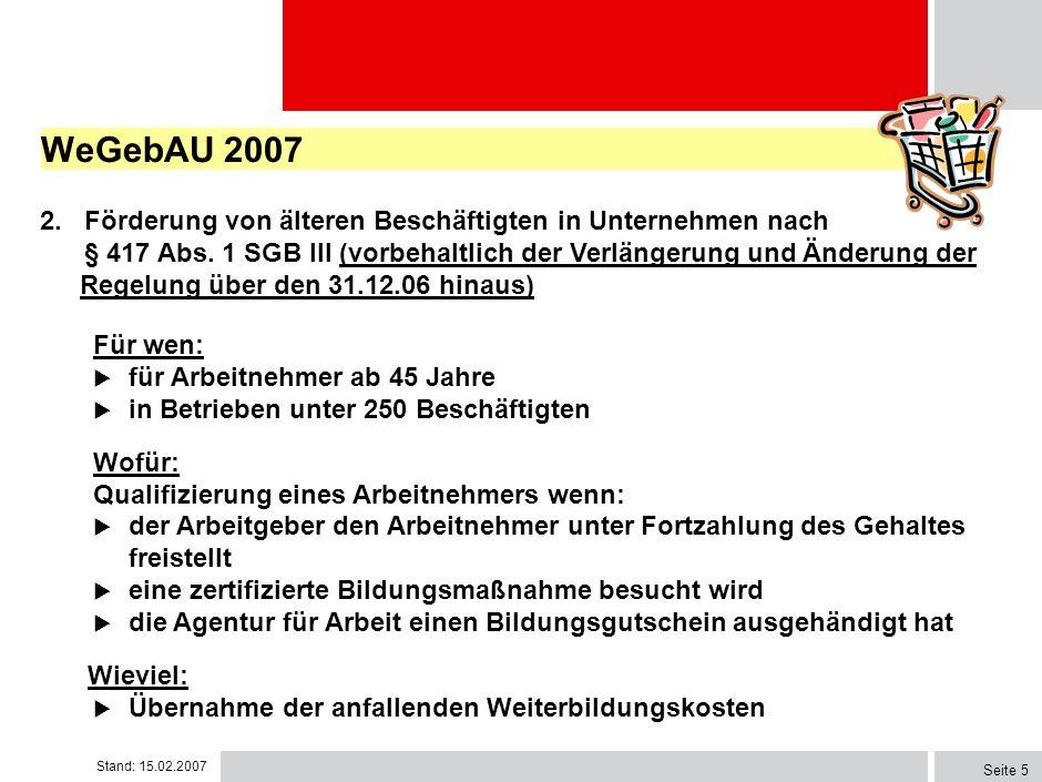 WeGebAU 2007 2. Förderung von älteren Beschäftigten in Unternehmen nach.
