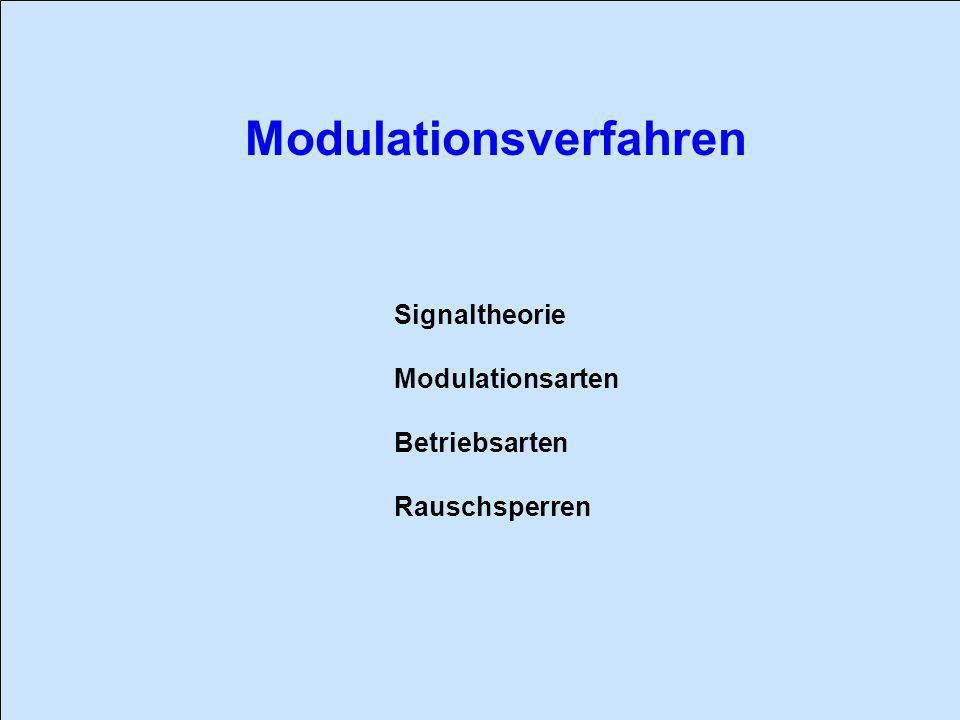 Signaltheorie Modulationsarten Betriebsarten Rauschsperren