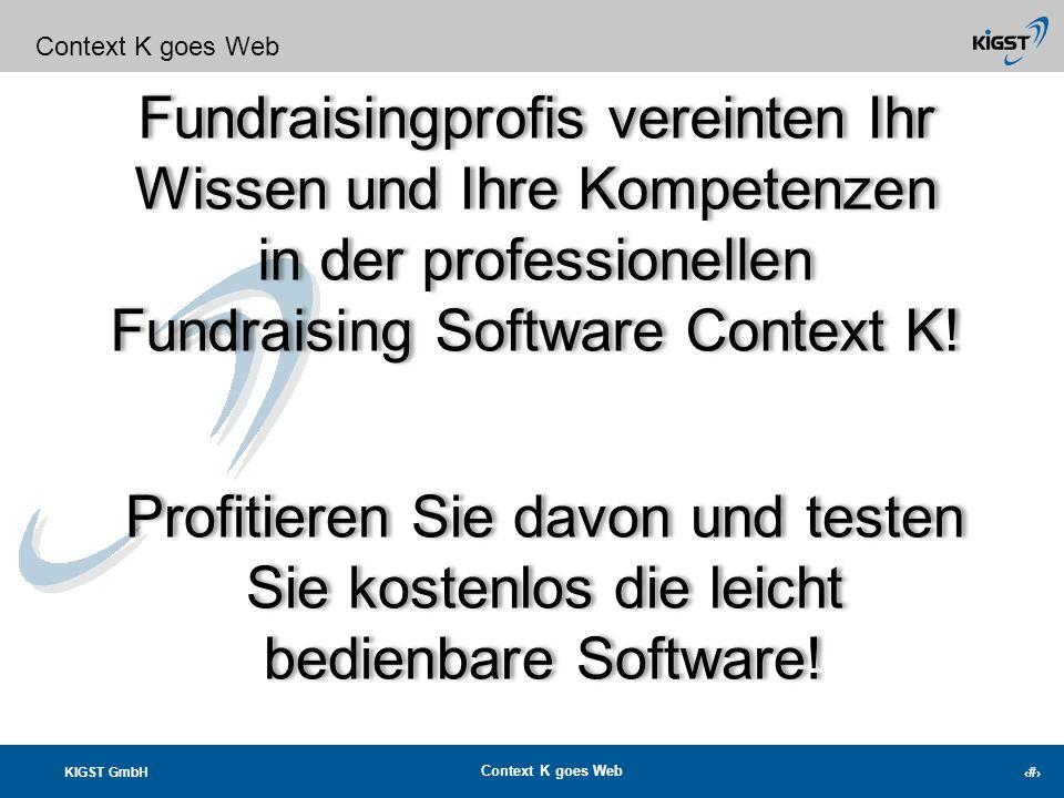 Context K goes Web Fundraisingprofis vereinten Ihr Wissen und Ihre Kompetenzen in der professionellen Fundraising Software Context K!