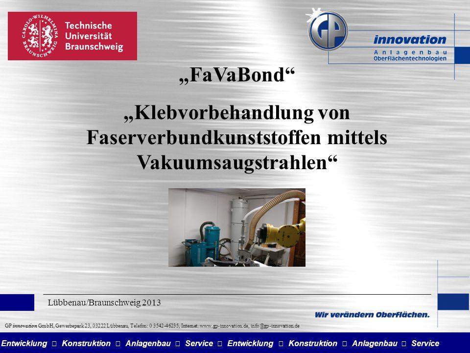 """""""FaVaBond """"Klebvorbehandlung von Faserverbundkunststoffen mittels Vakuumsaugstrahlen Lübbenau/Braunschweig 2013."""