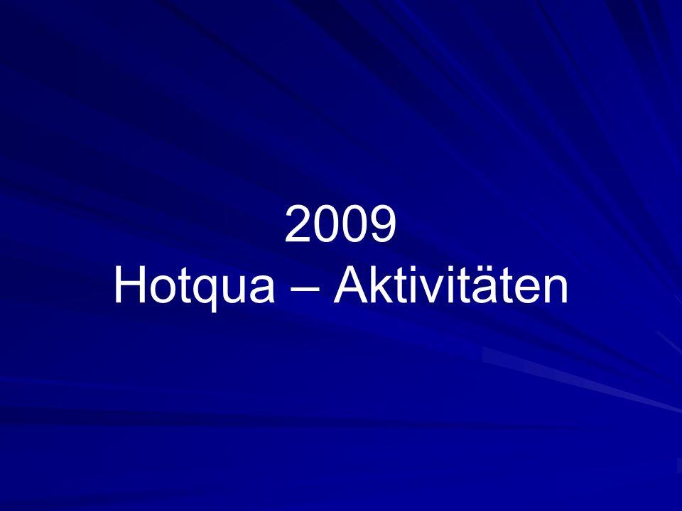 2009 Hotqua – Aktivitäten