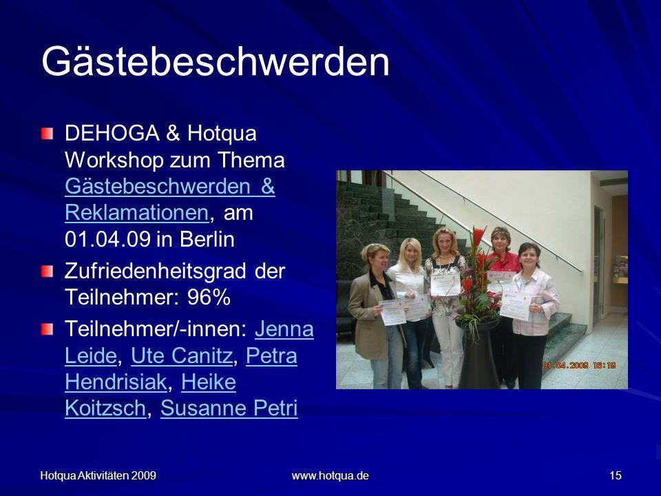 Gästebeschwerden DEHOGA & Hotqua Workshop zum Thema Gästebeschwerden & Reklamationen, am 01.04.09 in Berlin.