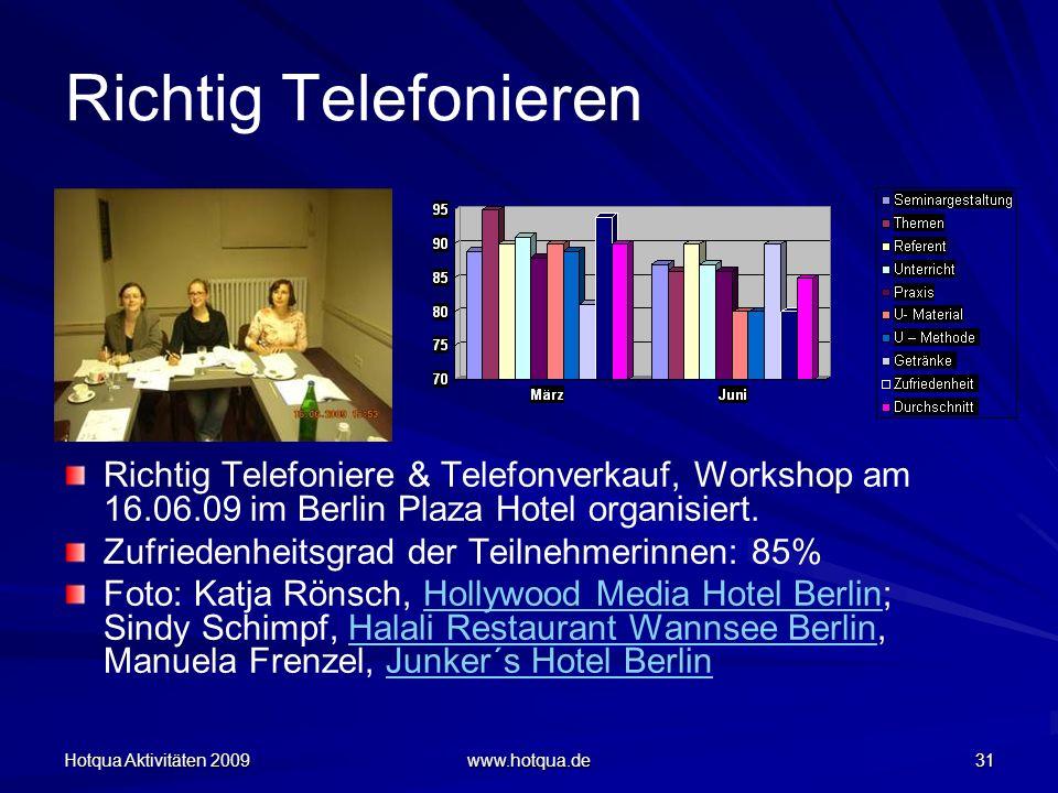 Richtig Telefonieren Richtig Telefoniere & Telefonverkauf, Workshop am 16.06.09 im Berlin Plaza Hotel organisiert.