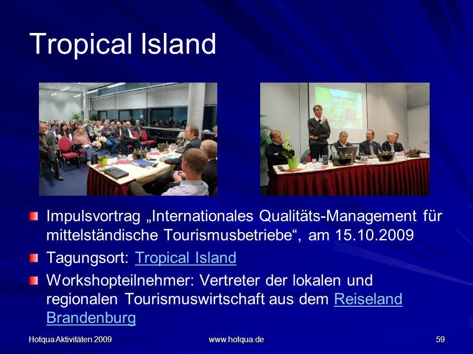 """Tropical Island Impulsvortrag """"Internationales Qualitäts-Management für mittelständische Tourismusbetriebe , am 15.10.2009."""
