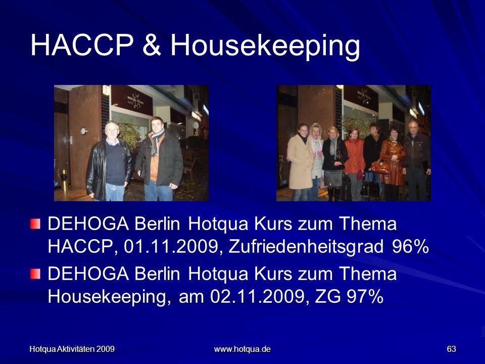 HACCP & Housekeeping DEHOGA Berlin Hotqua Kurs zum Thema HACCP, 01.11.2009, Zufriedenheitsgrad 96%