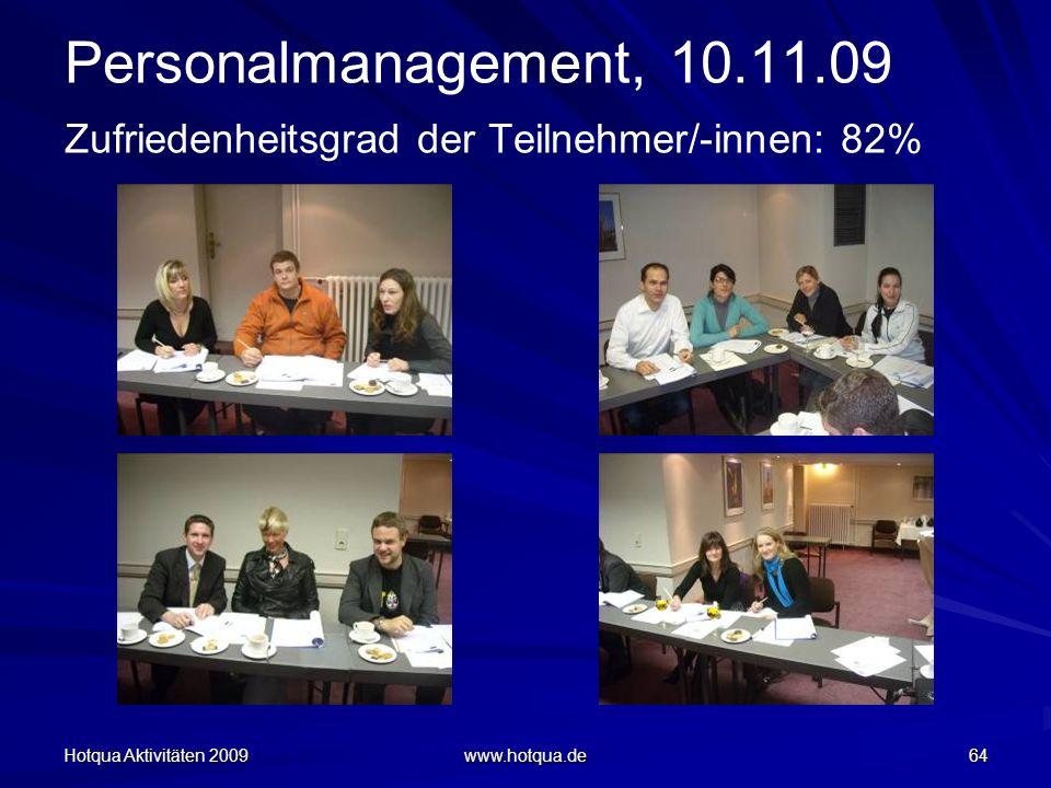 Personalmanagement, 10.11.09 Zufriedenheitsgrad der Teilnehmer/-innen: 82%